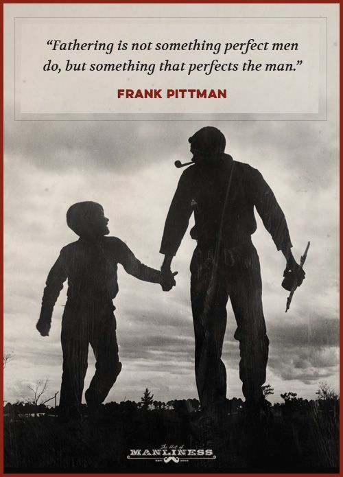 The Best Quotes On Fatherhood The Art Of Manliness Fatherhood Quotes Dad Quotes Funny Father Son Quotes