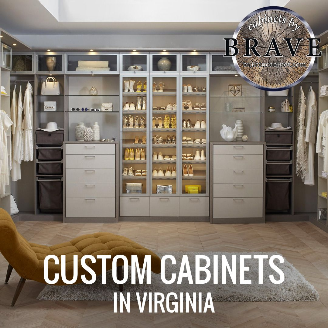 Looking For Custom Cabinets In Northern Virginia Here At Brave Custom Woodworking Solutions You Will Enjoy Custom Cabinets Custom Woodworking Custom Closets