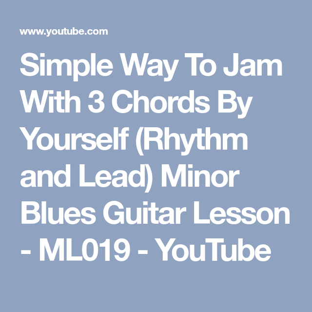 Simple Way To Jam With 3 Chords By Yourself Rhythm And Lead Minor