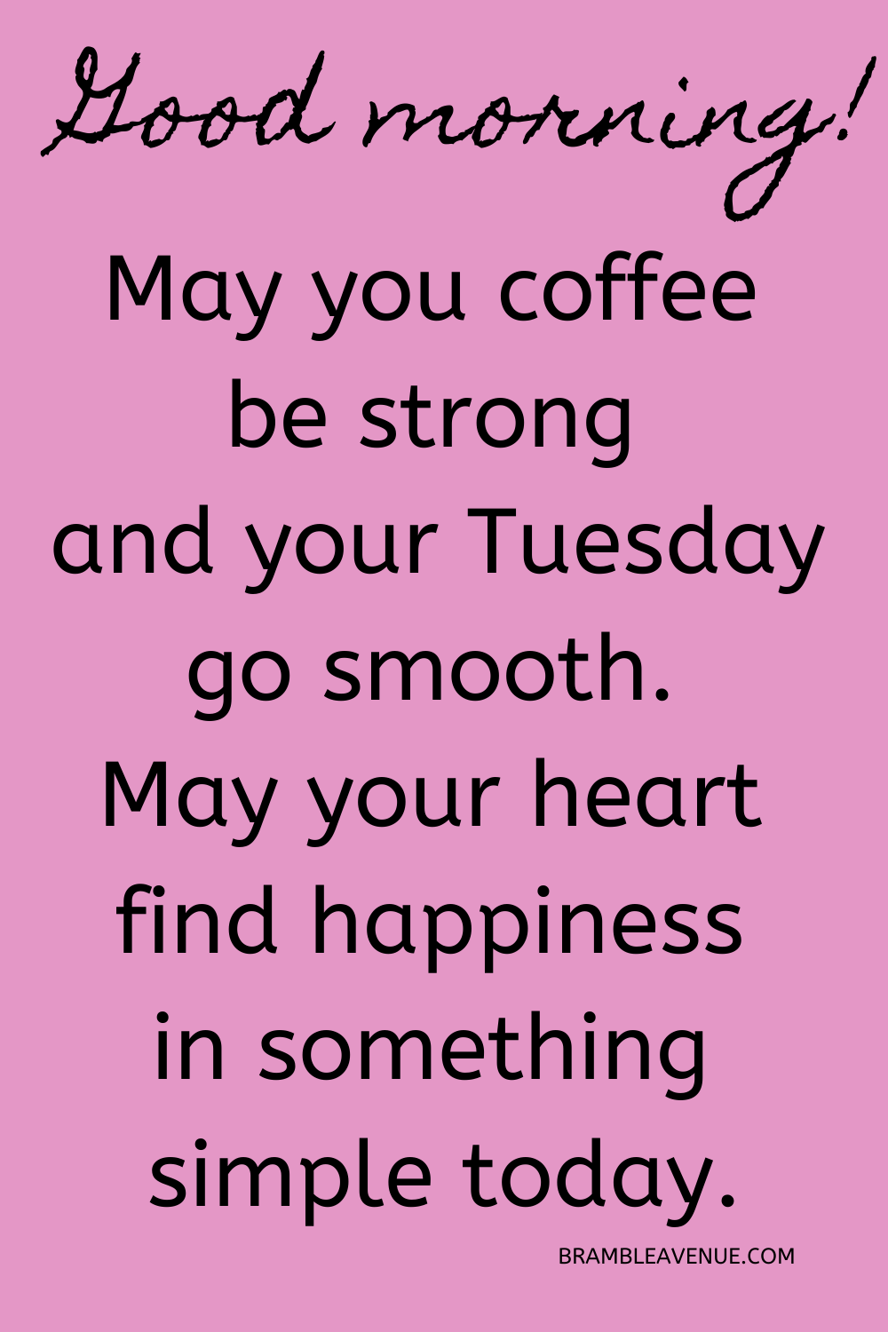 Tuesday Morning Quotes Bramble Avenue Happy
