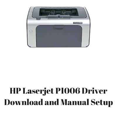 HP Laserjet P1006 Driver Download and Manual Setup For Mac ...