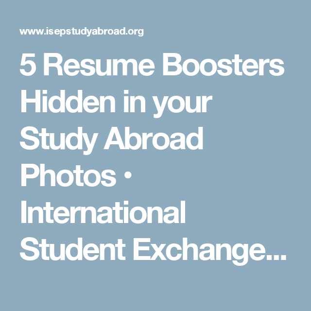 Resume Study Abroad Entrancing 5 Resume Boosters Hidden In Your Study Abroad Photos  International .
