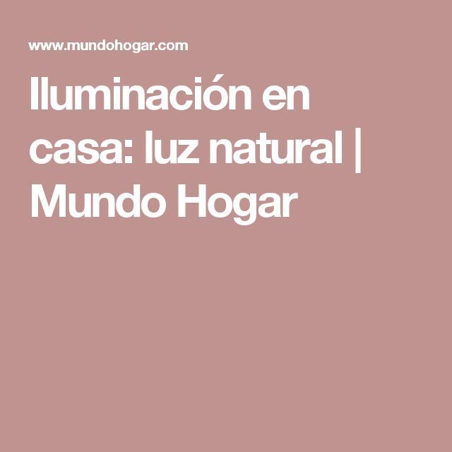Iluminación en casa: luz natural | Mundo Hogar