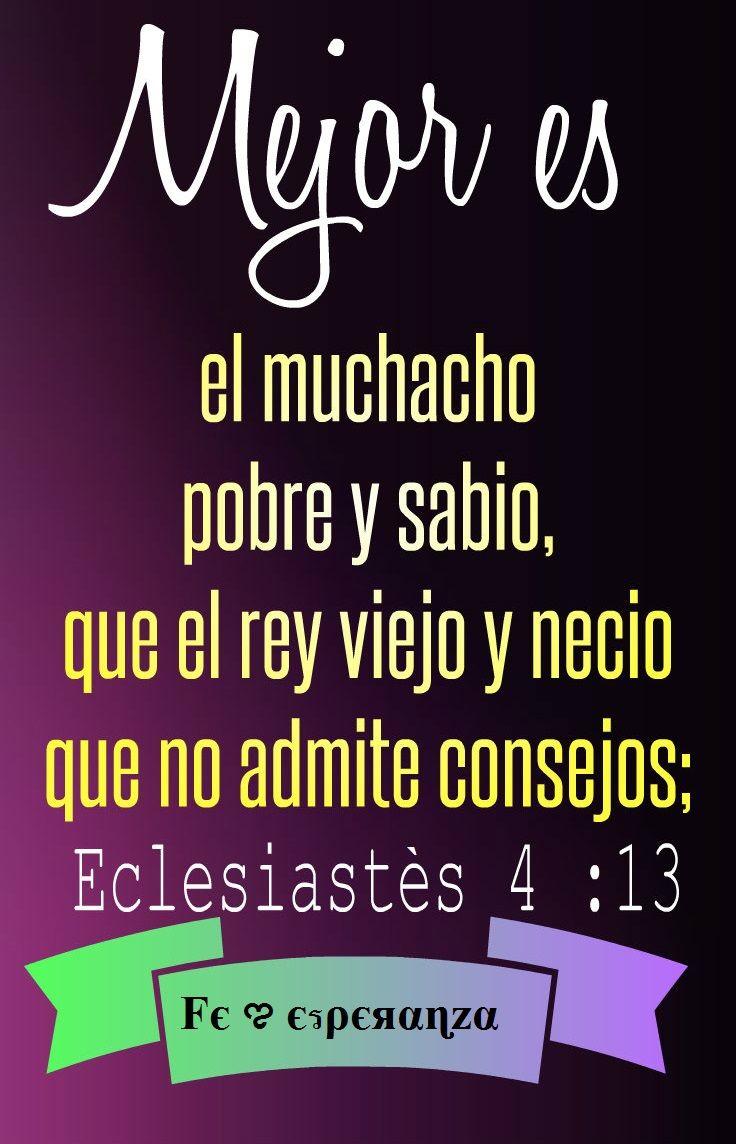 Eclesiastés 4:13 Mejor es el muchacho pobre y sabio, que el rey ...