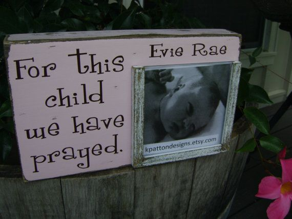 For this child we have prayed frame I prayed for by KPATTONDESIGNS ...