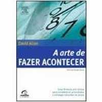 Livros A Arte De Fazer Acontecer David Allen 8535219080
