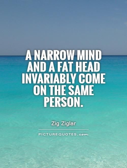 Quotes About Narrow Minded Person. QuotesGram | Philosophies