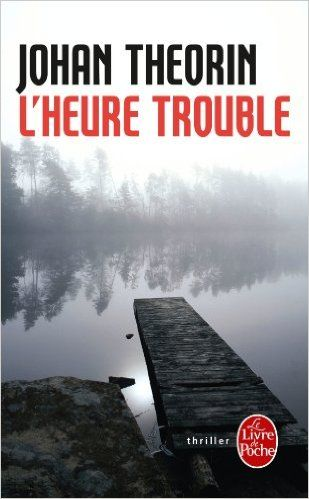 Amazon Fr L Heure Trouble Johan Theorin Livres Fp