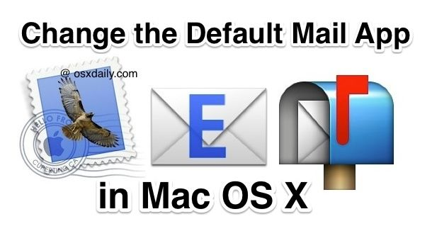 How to Change the Default Mail App Client in Mac OS X