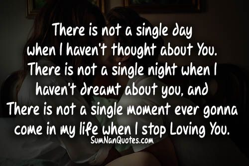 There Is Not A Single Day When I Havenu0027t Thought About You. There · Love  QuotesSad ...