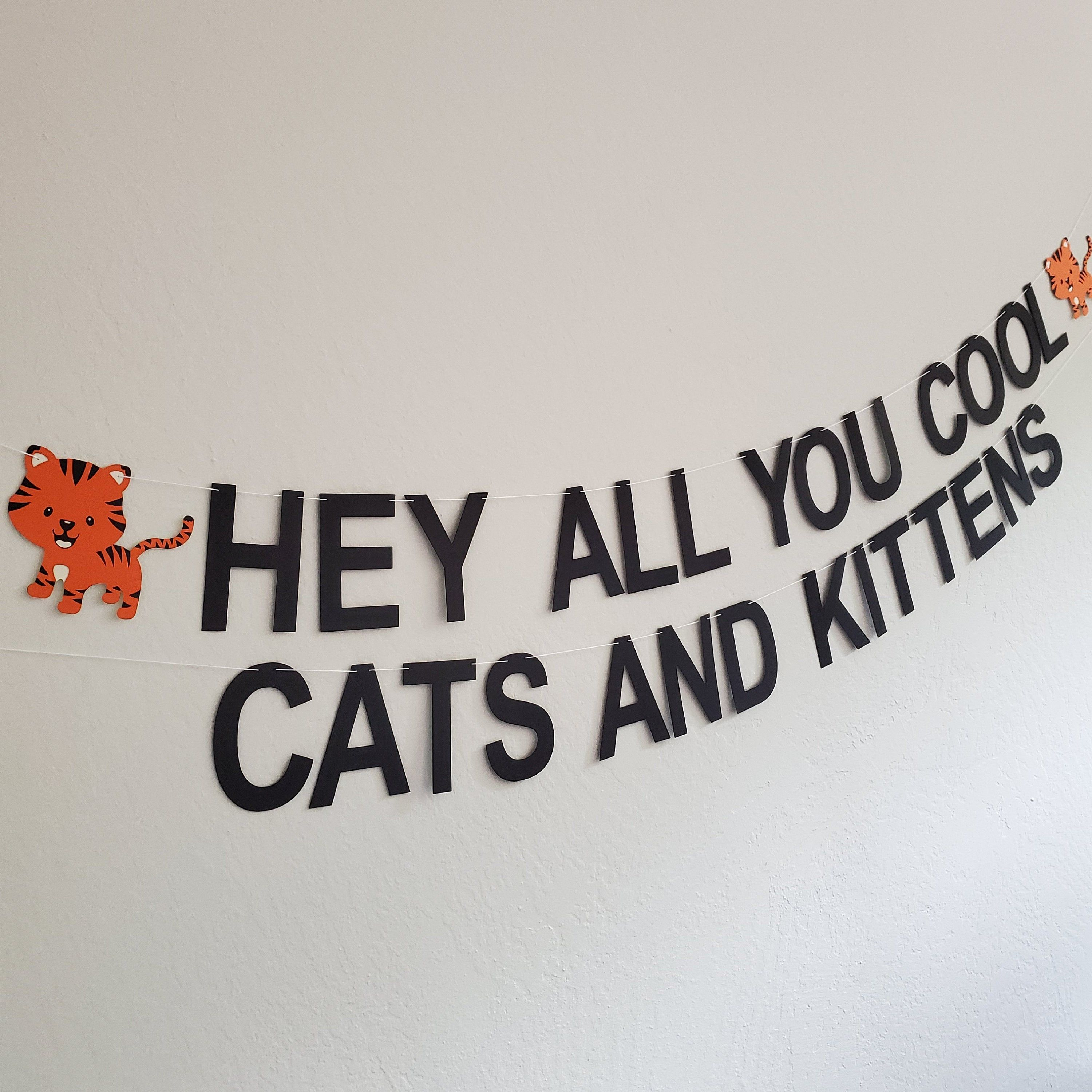 Hey All You Cool Cats And Kittens Carole Baskin Banner Tiger Etsy In 2020 Kitten Party Cool Cats Cats And Kittens