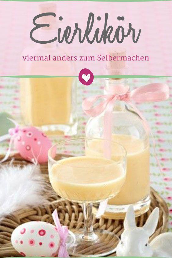 Eierlikör Rezepte Zum Selbermachen Selbstgemachtes Zu Ostern