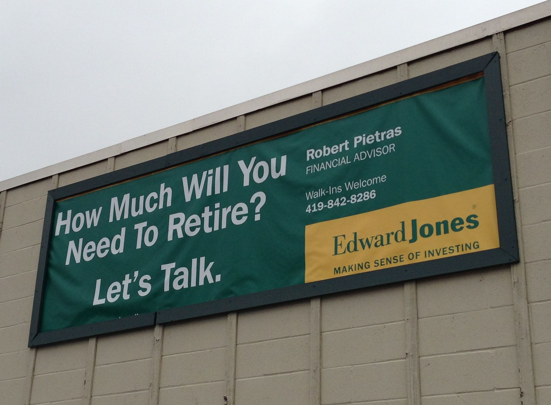 Digitally Printed Location Site Banner For Edward Jones Financial Advisor Rob Pietras Who Is Located At 5201 Monroe Street This Was Designed To