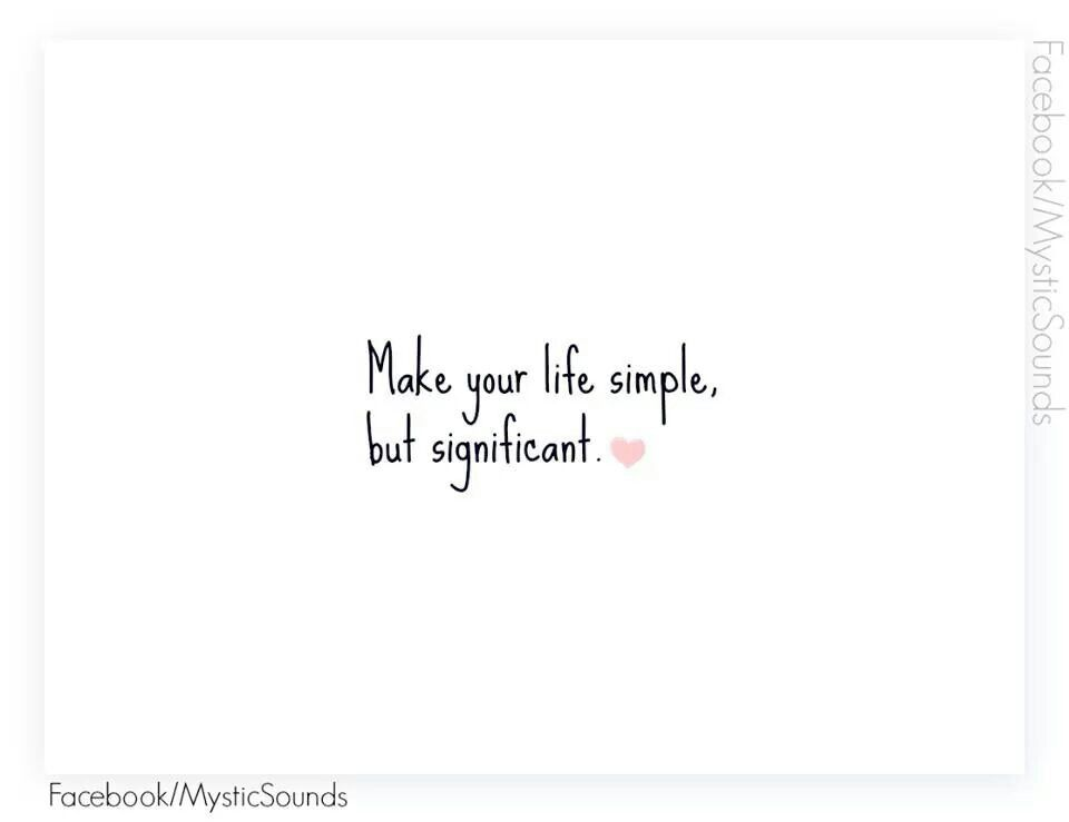 Make Your Life Simple But Significant Inspirational Quotes Family Quotes Life