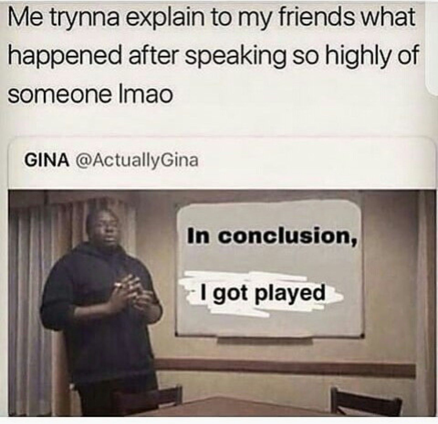 Yup I Got Played Seriously Funny Getting Played Quotes Funny Love