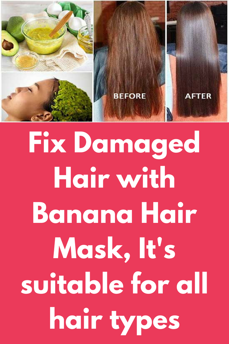 Fix Damaged Hair With Banana Hair Mask It S Suitable For All Hair Types Ingredients 1 Egg Yellow Part Banana Hair Mask Banana For Hair Hair Mask For Growth