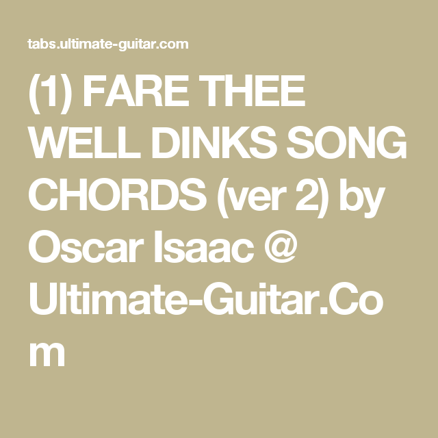 1 Fare Thee Well Dinks Song Chords Ver 2 By Oscar Isaac
