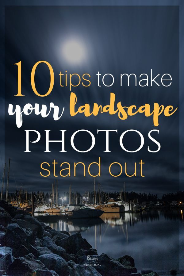 10 Tips to Make Your Landscape Photos Stand Out #landscapephoto