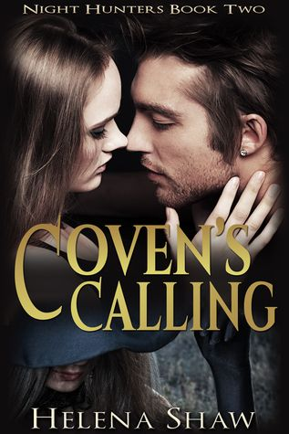 Coven's Calling (Night Hunters, #2) by Helena Shaw How a Story is Born