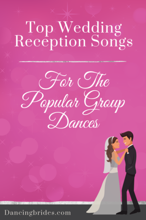 Top Wedding Reception Songs For The Popular Group Dances Wedding