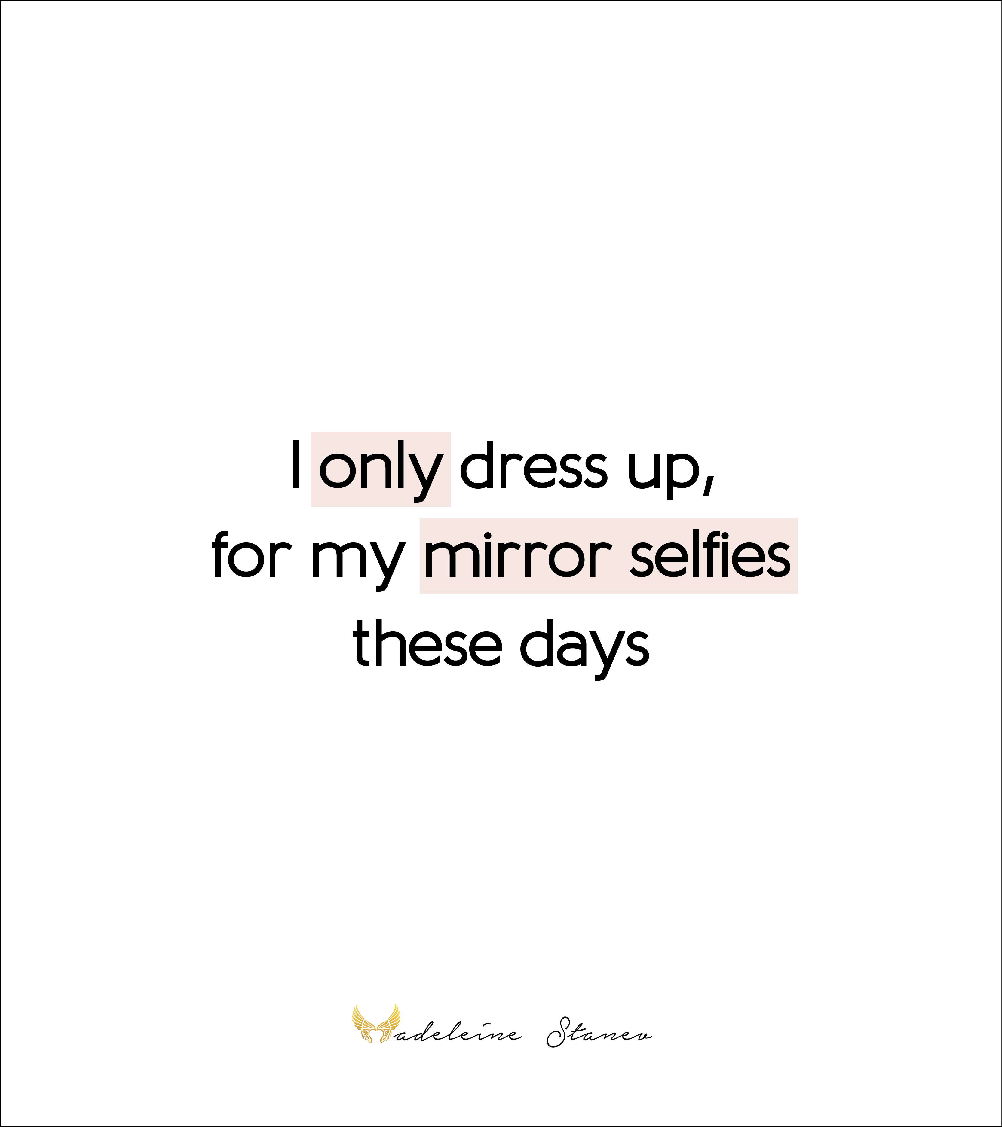 Mirror Selfie Fashion Good Quotes For Instagram Insta Bio Quotes Funny Quotes For Instagram