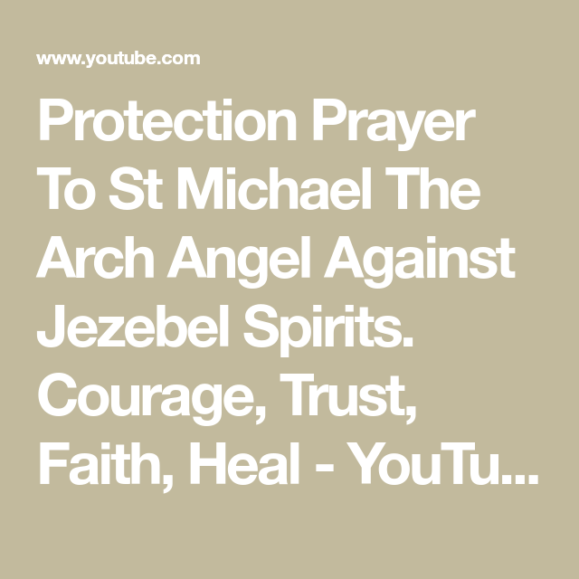 Protection Prayer To St Michael The Arch Angel Against