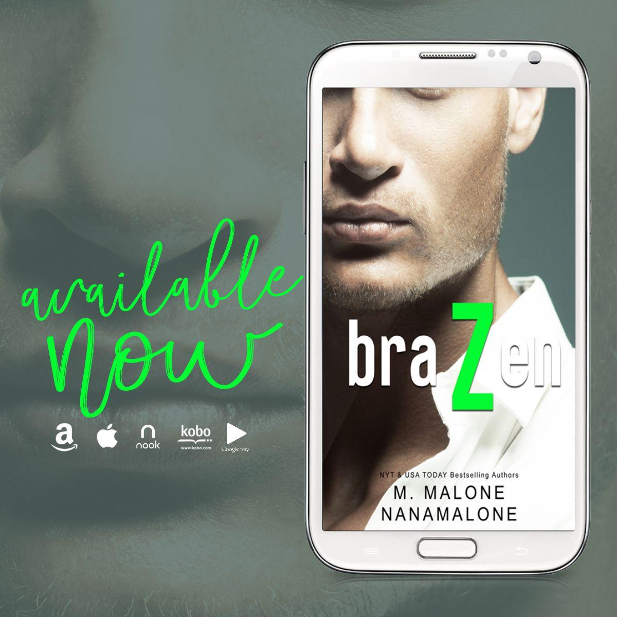 Brazen by M. Malone & Nana Malone is available NOW! Amazon