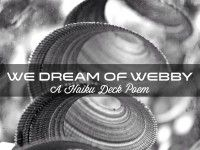 """We Dream of Webby"" - A visual poem of stunning Creative Commons images, inspired by the #WebbyAwards. Cast your vote for presentation inspiration at http://bit.ly/haikudeck"