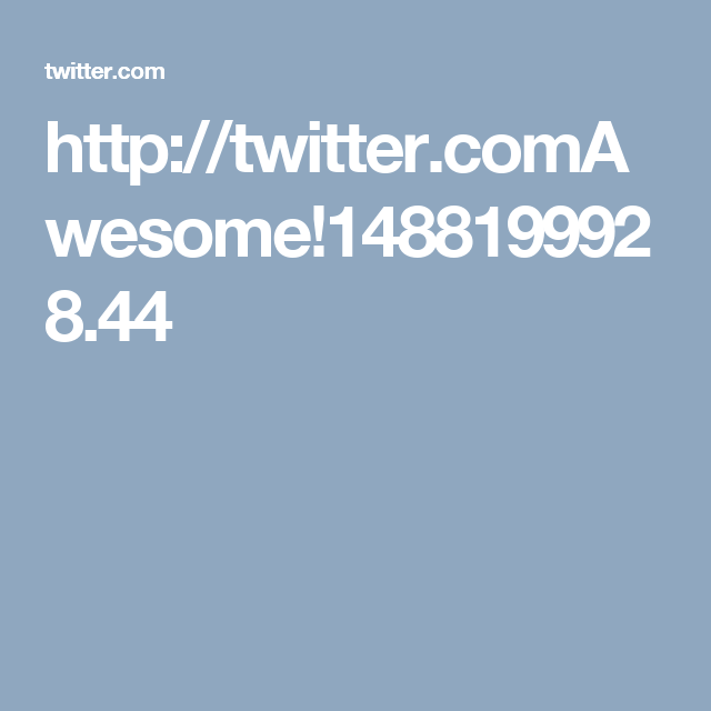 http://twitter.comAwesome!1488199928.44