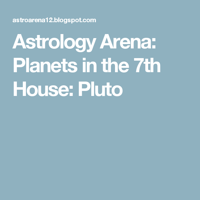 Astrology Arena: Planets in the 7th House: Pluto | The