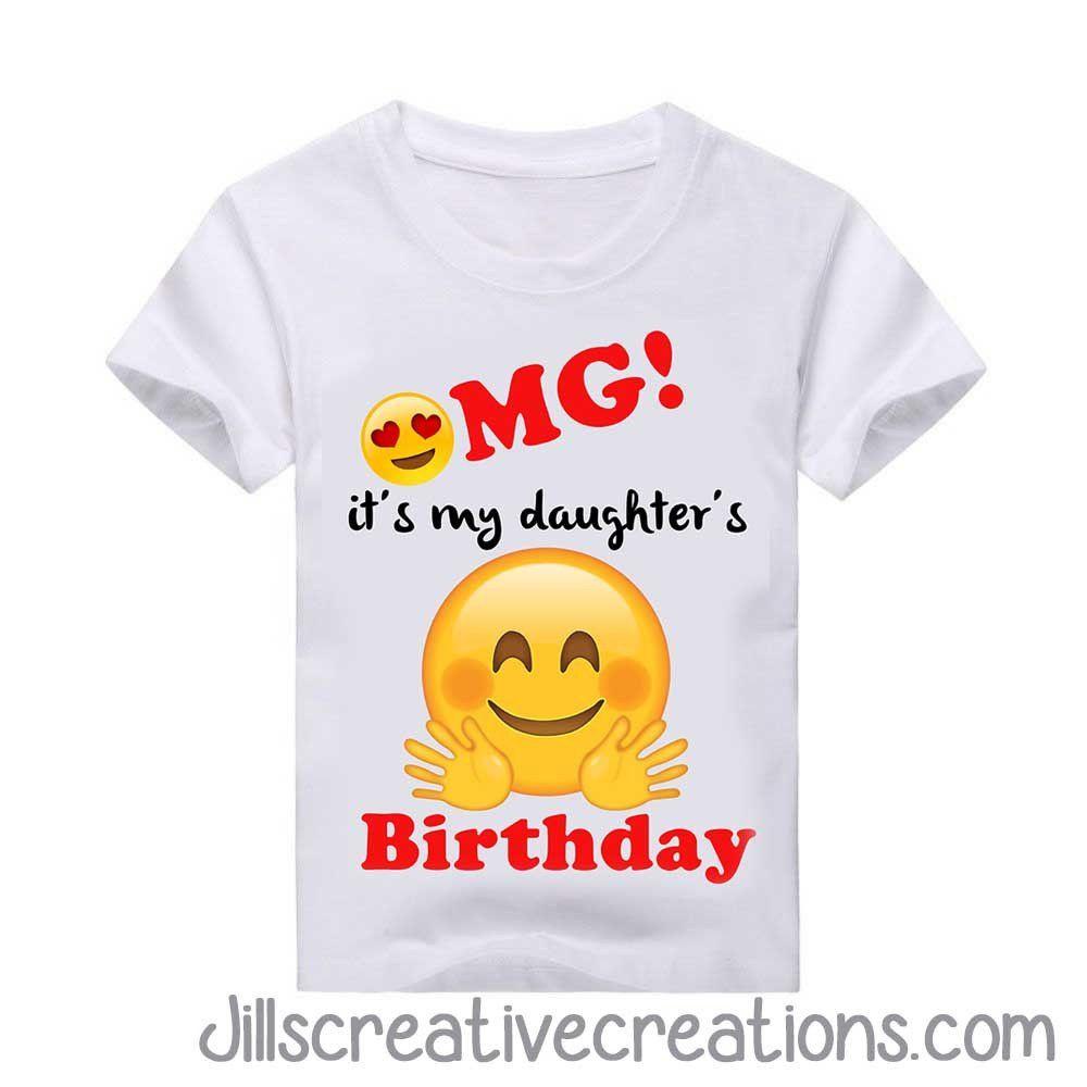 Emoji Its My Daughters Birthday T Shirt OMG