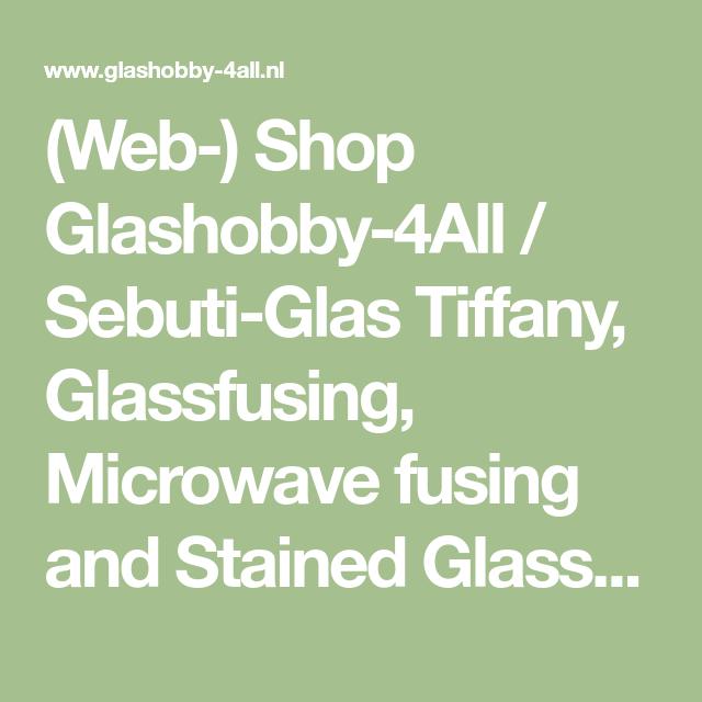 Glashobby 4 All.Web Shop Glashobby 4all Sebuti Glas Tiffany Glassfusing