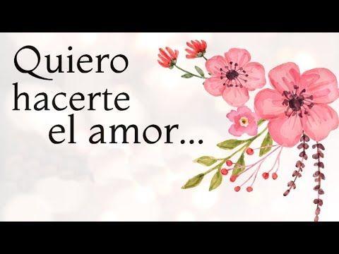 Quiero Hacerte El Amor Pero De Mi Vida Youtube Amor Quotes Gifts Amor Love Wallpaper Backgrounds
