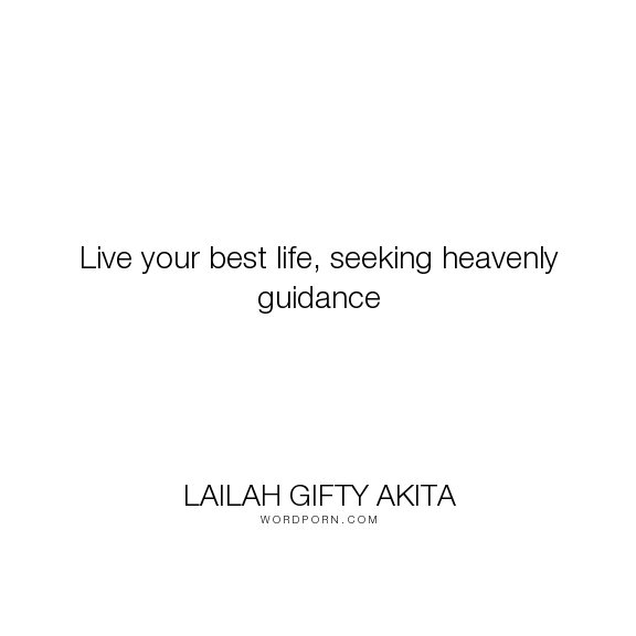 Lailah Gifty Akita Live your best life seeking heavenly