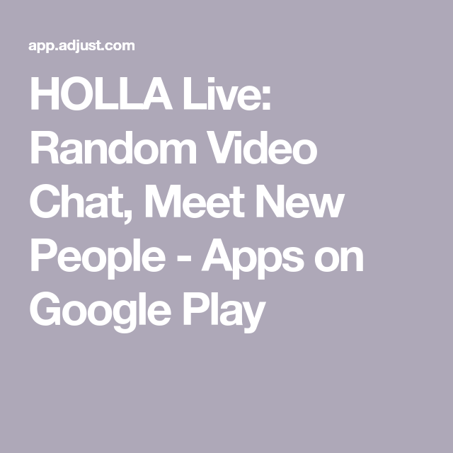 HOLLA Live Random Video Chat, Meet New People Apps on