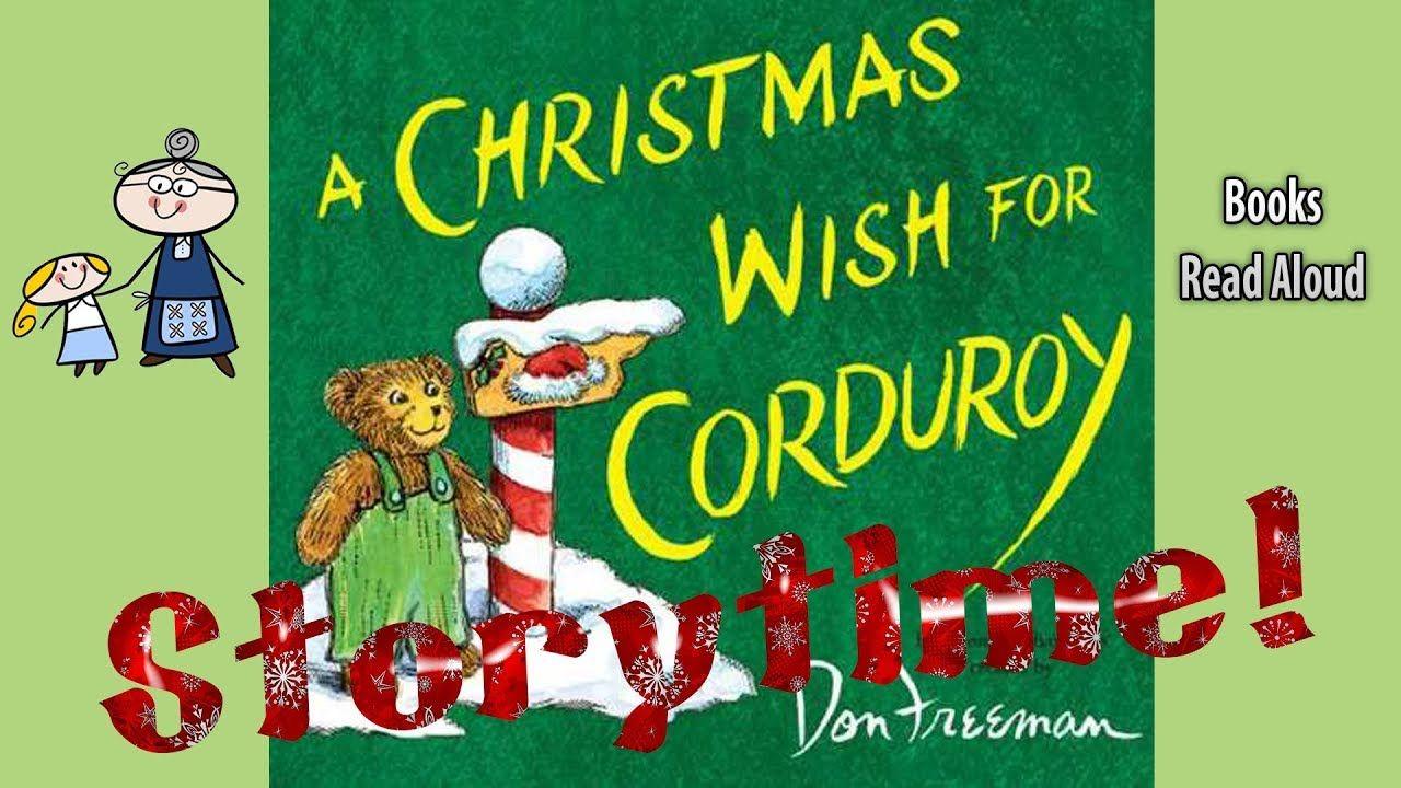 A Christmas Wish For Corduroy Read Aloud Christmas Stories Bedtime Christmas Books For Kids Christmas Books Christmas Wishes