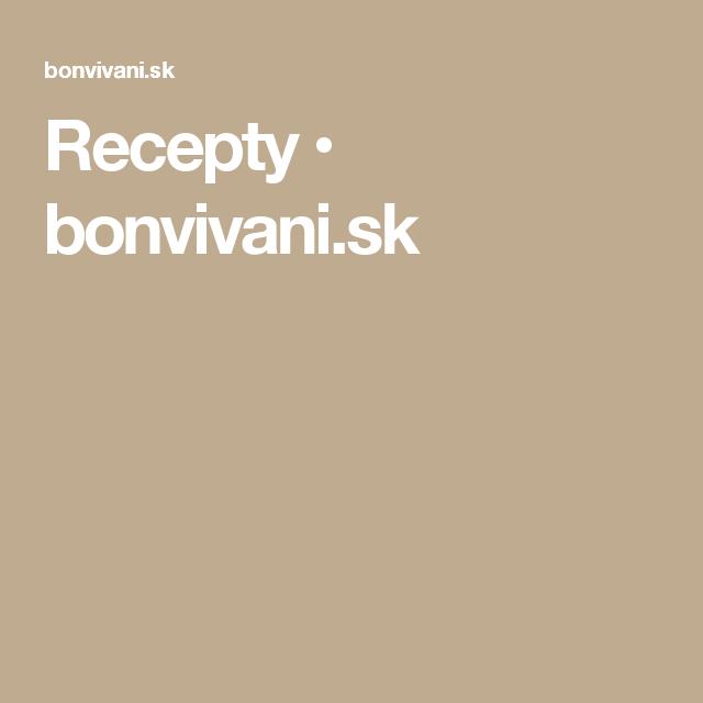 Recepty • bonvivani.sk