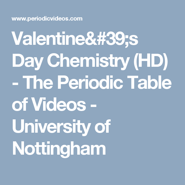 Valentines day chemistry hd the periodic table of videos valentines day chemistry hd the periodic table of videos university of nottingham urtaz Gallery