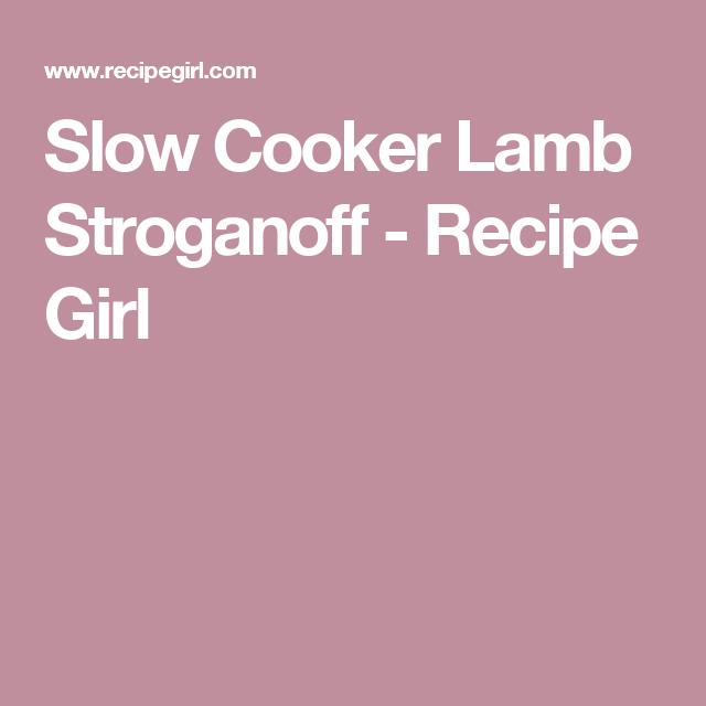 Slow Cooker Lamb Stroganoff - Recipe Girl