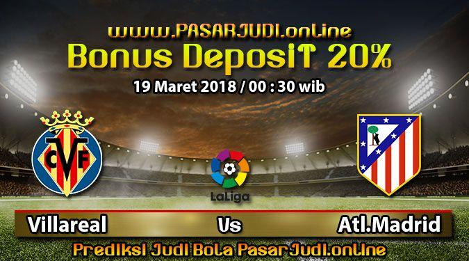 Prediksi Bola Villarreal vs Atl. Madrid Spanish La Liga 19