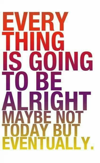 Everything Is Gonna Be Alright Quotes Quotes Its Friday Quotes