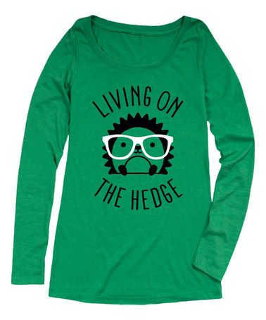 b20c4884f Look at this #zulilyfind! Green 'Living on the Hedge' Long-Sleeve ...