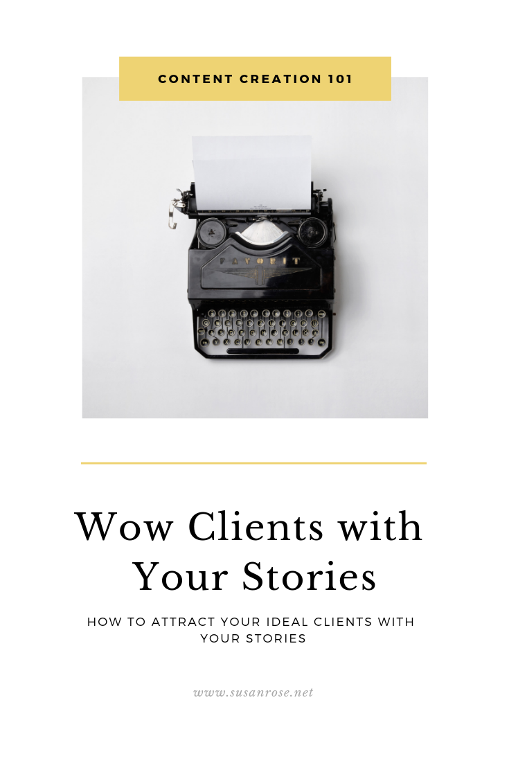 3 Steps to Sharing Stories that WOW your clients so they