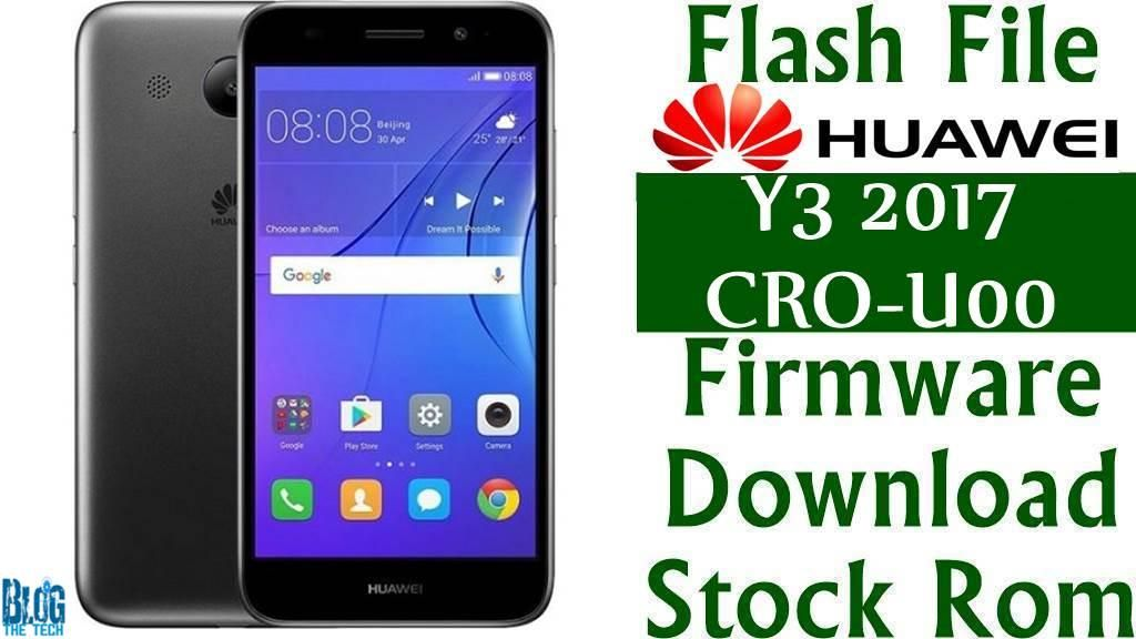 Flash File] Huawei Y3 2017 CRO-U00 Firmware Download [Stock Rom