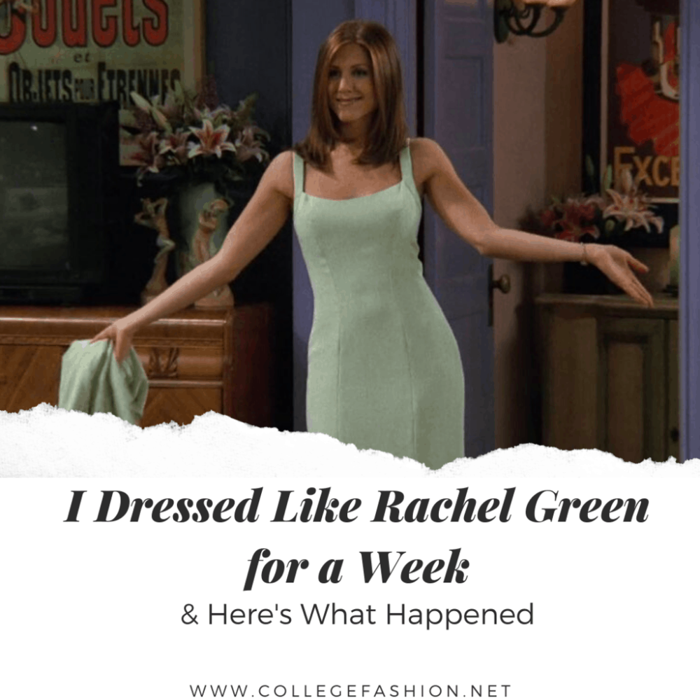 I Copied Rachel Green S Outfits For A Week Here S What Happened College Fashion Rachel Green Outfits Green Outfit Fashion [ 1000 x 1000 Pixel ]