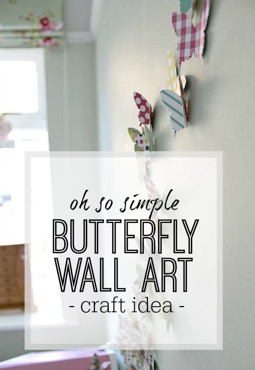 Oh So Simple Butterfly Wall Art Craft Idea Girls Bedroom Craft