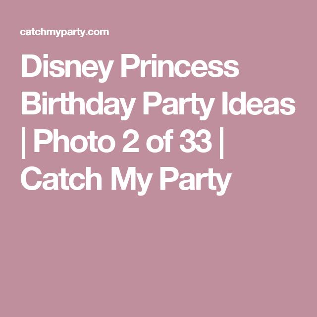 Disney Princess Birthday Party Ideas | Photo 2 of 33 | Catch My Party