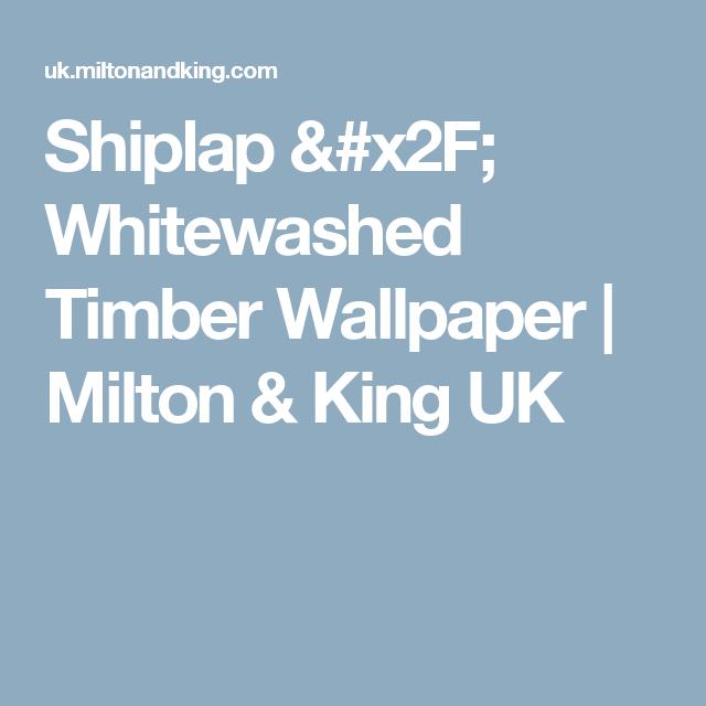 Shiplap / Whitewashed Timber Wallpaper | Milton & King UK