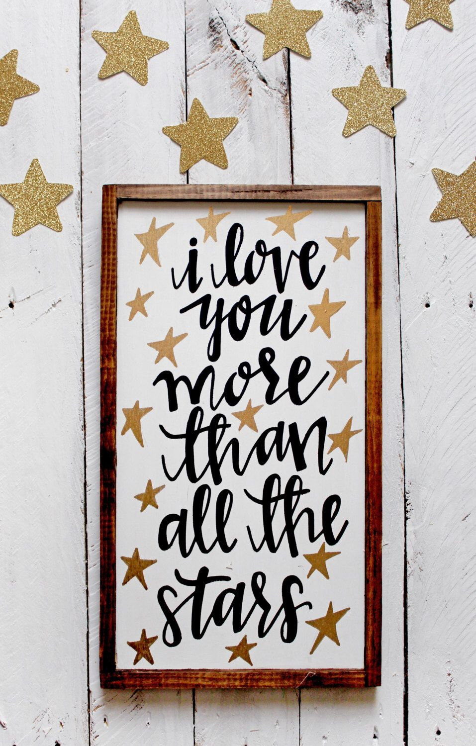 A personal favorite from my Etsy shop https://www.etsy.com/listing/223409113/love-you-more-than-the-stars-wood-sign