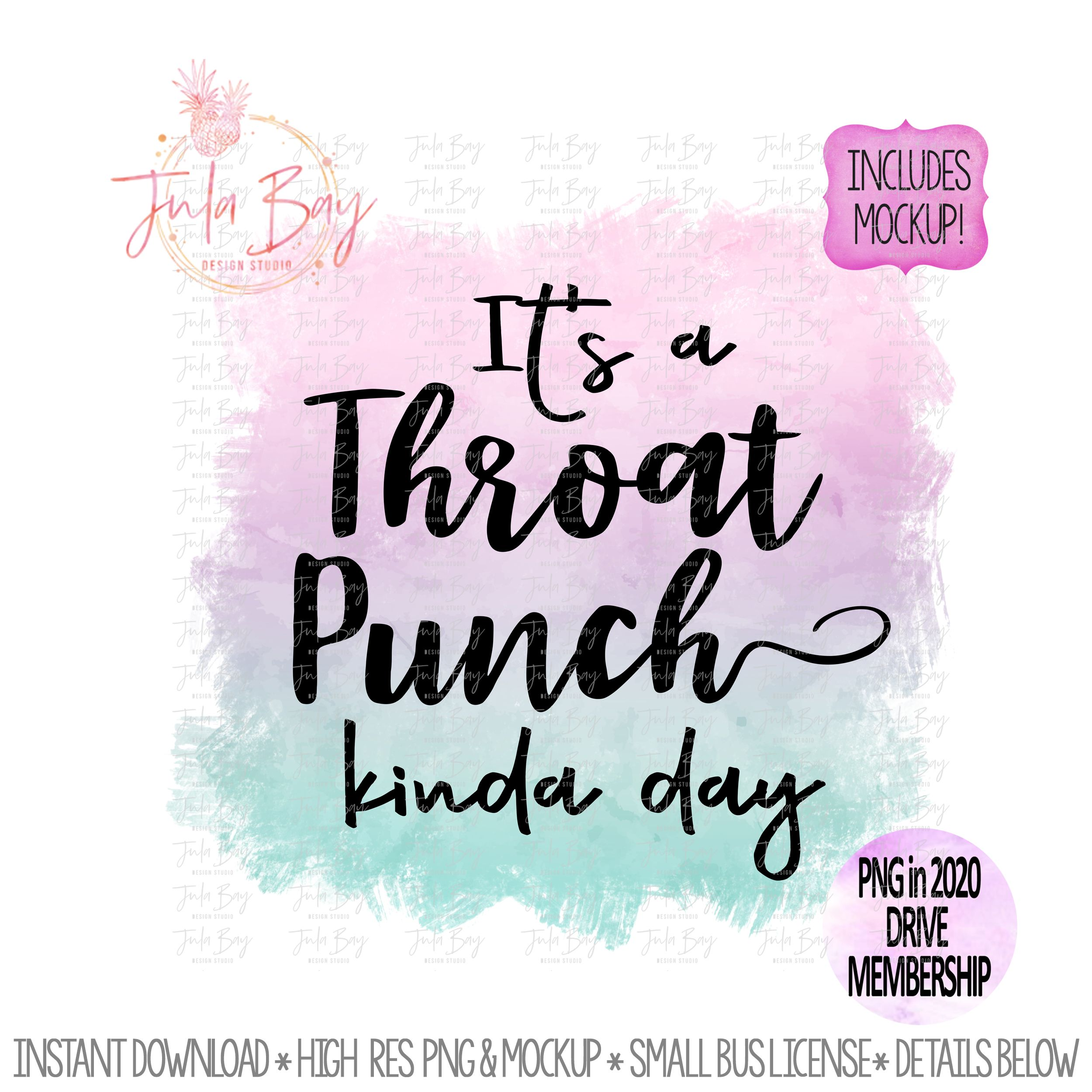 It S A Throat Punch Kinda Day Funny Sublimation Clipart Mug Sublimation Png In 2020 Sublime Day Clip Art